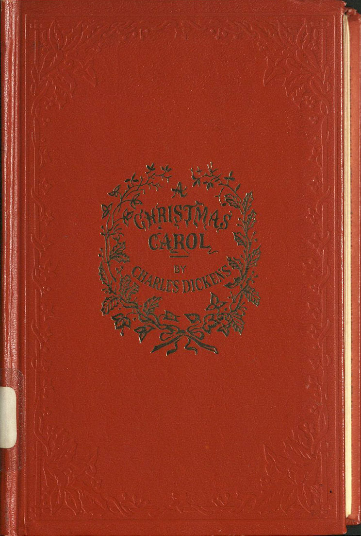 [binding paragraph] Dickens cover--A facsimile of A Christmas Carol's cover, with gilt.  Part of the General Rare Book collection.